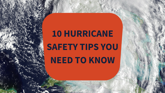 10 Hurricane Safety Tips You Need To Know This Season