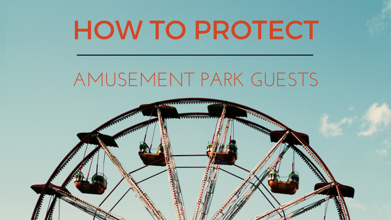 How to Protect Amusement Park Guests This Summer